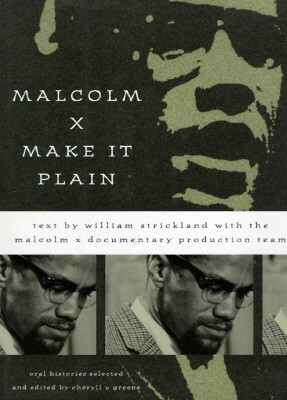 Click for more detail about Malcolm X: Make It Plain by William Strickland and Malcolm X Documentary Prod.