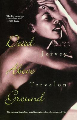Click for more detail about Dead Above Ground by Jervey Tervalon