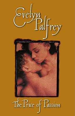 Click for more detail about The Price of Passion by Evelyn Palfrey