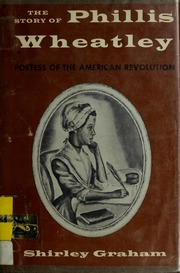Click for more detail about Story of Phyllis Wheatley: The Poetess of the American Revolution by Shirley Graham Du Bois