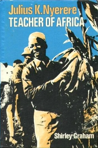 Click for more detail about Julius K. Nyerere: Teacher of Africa by Shirley Graham Du Bois