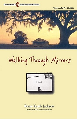 Click for more detail about Walking Through Mirrors by Brian Keith Jackson