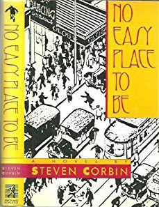 Click for more detail about No Easy Place to Be: A Novel by Steven Corbin