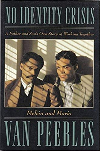 Click for more detail about No Identity Crisis: A Father and Son's Own Story of Working Together by Melvin Van Peebles and Mario Van Peebles
