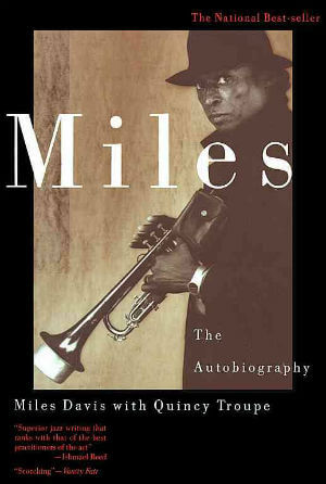 Click for more detail about Miles: The Autobiography by Miles Davis and Quincy Troupe