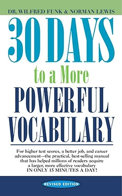Click for more detail about 30 Days to a More Powerful Vocabulary by Wilfred Funk and Norman Lewis