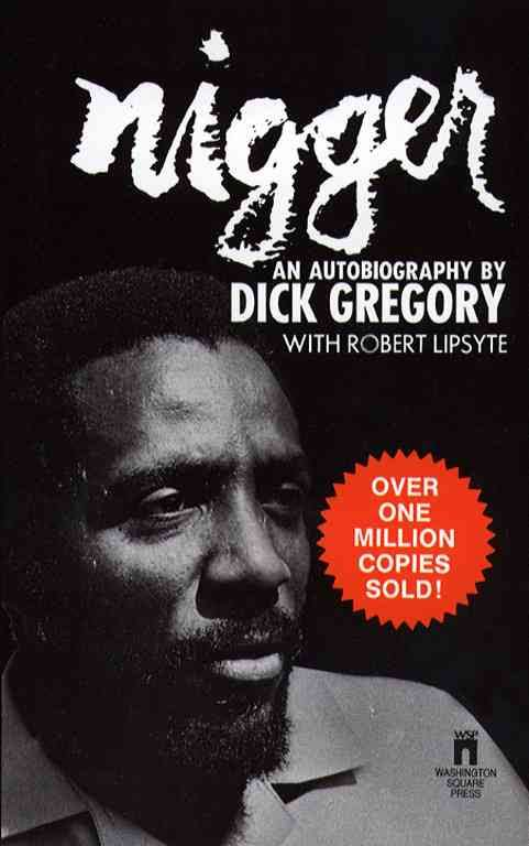 Click for more detail about Nigger by Dick Gregory