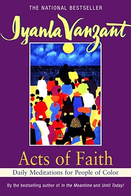 Click for more detail about Acts of Faith: Daily Meditations for People of Color by Iyanla Vanzant