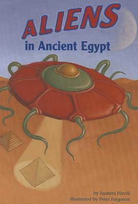 Click for more detail about Aliens in Ancient Egypt by Juanita Havill