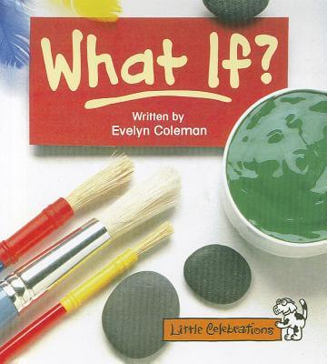 Click for more detail about What If: Little Celebrations by Evelyn Coleman