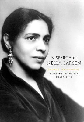 Click for more detail about In Search of Nella Larsen: A Biography of the Color Line by George Hutchinson