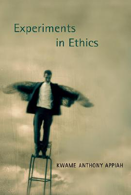 book cover Experiments in Ethics (Flexner Lectures) by Kwame Anthony Appiah