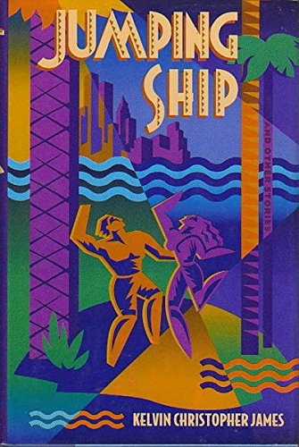 Click for more detail about Jumping Ship and Other Stories by Kelvin Christopher James