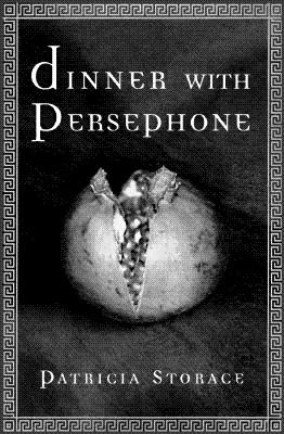 Click for more detail about Dinner with Persephone by Patricia Storace
