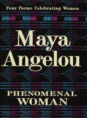 Book Cover Phenomenal Woman: Four Poems Celebrating Women by Maya Angelou