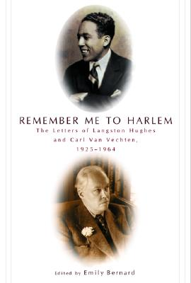 Click for more detail about Remember Me to Harlem: The Letters of Langston Hughes and Carl Van Vechten, 1925-1964 by Langston Hughes and Carl Van Vechten