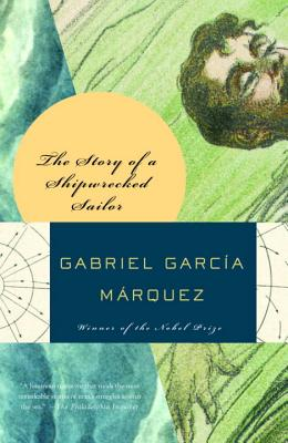 Click for more detail about The Story of a Shipwrecked Sailor by Gabriel Garcia Marquez