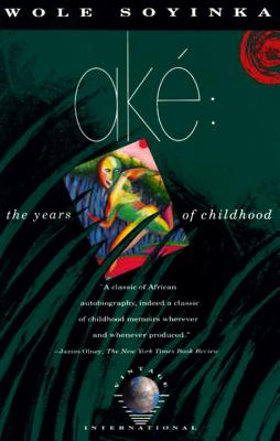 Click for more detail about Aké: The Years Of Childhood by Wole Soyinka