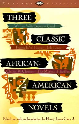 Book Cover Three Classic African-American Novels : Clotel, Iola Leroy, The Marrow of Tradition (Vintage Classics) by William W. Brown, Frances E. W. Harper, and Charles W. Chesnutt