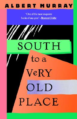 Click for more detail about South To A Very Old Place by Albert Murray