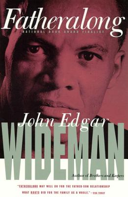 Click for more detail about Fatheralong: A Meditation on Fathers and Sons, Race and Society by John Edgar Wideman