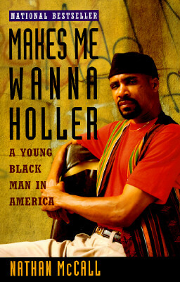 Click for more detail about Makes Me Wanna Holler: A Young Black Man In America by Nathan McCall