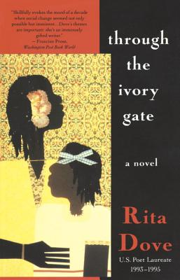 Click for more detail about Through the Ivory Gate: A novel by Rita Dove
