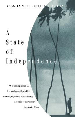 Click for more detail about A State of Independence by Caryl Phillips