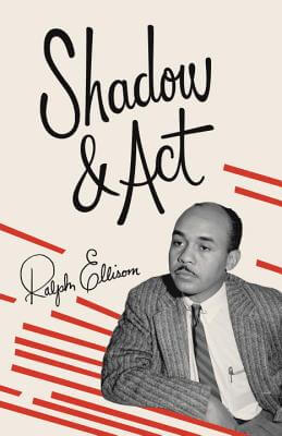 Click for more detail about Shadow And Act by Ralph Ellison