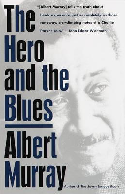 Click for more detail about The Hero And the Blues by Albert Murray