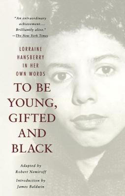 Click for more detail about To Be Young, Gifted and Black by Lorraine Hansberry