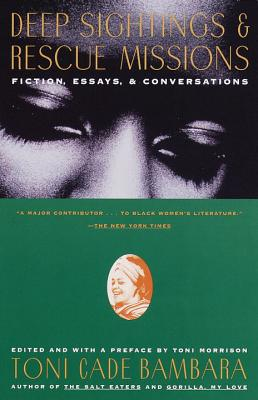 Click for more detail about Deep Sightings & Rescue Missions: Fiction, Essays, And Conversations by Toni Cade Bambara