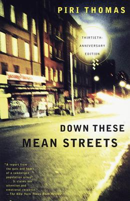 Click for more detail about Down These Mean Streets by Piri Thomas