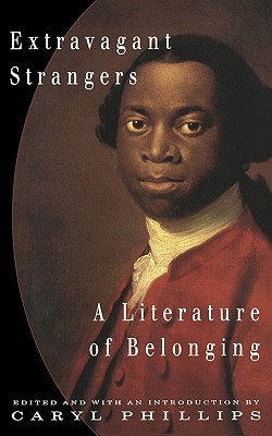 Click for more detail about Extravagant Strangers: A Literature of Belonging by Caryl Phillips
