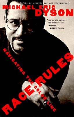 Click for more detail about Race Rules: Navigating the Color Line by Michael Eric Dyson