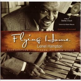 Book Cover Flying Home Lionel Hampton: Celebrating 100 Years Of Good Vibes, Exclusive Cd Included! by Stanley Crouch