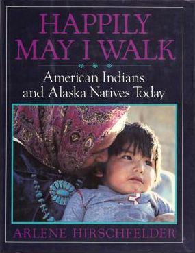 Click for more detail about Happily May I Walk: American Indians and Alaska Natives Today by Arlene Hirschfelder