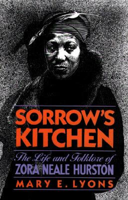 Click for more detail about Sorrow's Kitchen: The Life and Folklore of Zora Neale Hurston by Mary E. Lyons