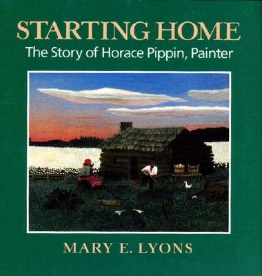 Click for a larger image of Starting Home: The Story of Horace Pippin, Painter (African-American Artists and Artisans)