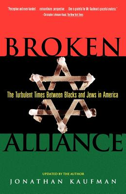 Click for a larger image of Broken Alliance: The Turbulent Times Between Blacks and Jews in America