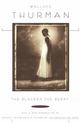 Click for more detail about Blacker The Berry. . . by Wallace Thurman