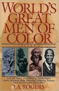 Click for more detail about World's Great Men of Color by J. A. Rogers