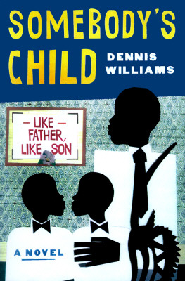 Click for more detail about Somebody's Child by Dennis A. Williams