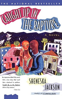 Click for more detail about Caught Up in the Rapture: A Novel by Sheneska Jackson