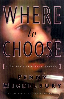 Click for more detail about Where to Choose: A Novel by Penny Mickelbury