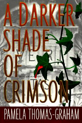 Click for more detail about A Darker Shade of Crimson (Ivy League Mysteries) by Pamela Thomas-Graham