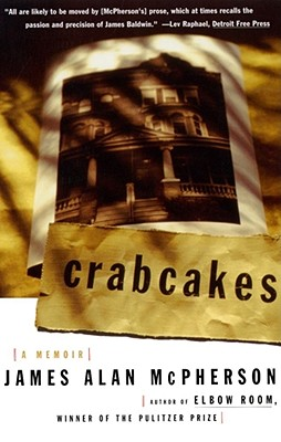 Click for more detail about Crabcakes: A Memoir by James Alan McPherson