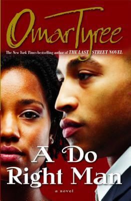 Click for more detail about A Do Right Man by Omar Tyree