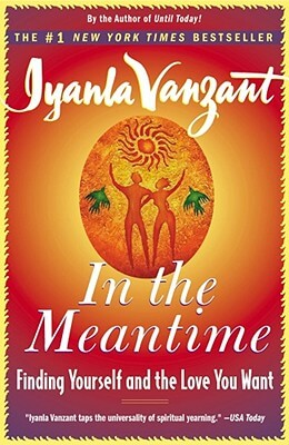 Click for more detail about In the Meantime: Finding Yourself and the Love You Want by Iyanla Vanzant