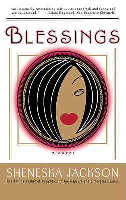 Click for more detail about Blessings: A Novel by Sheneska Jackson